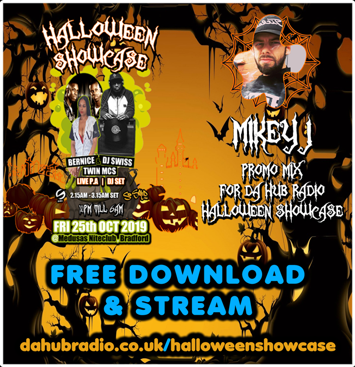 Promo Mix Mixed By Mikey J dahubradio.co.uk/halloweenshowcase