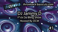 F*ck Da Bling Show Hosted By DCM #BASSCUTZTHROWBACK1